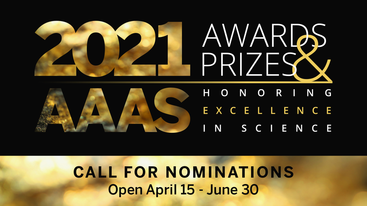 2021 AAAS Awards. Call for nominations April 15 through June 30
