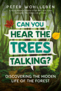 The cover of Can You Hear the Trees Talking?: Discovering the Hidden Life of the Forest