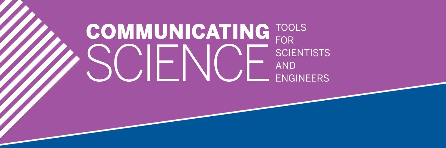 AAAS Communicating Science Workshops: Tools for Scientists and engineers.
