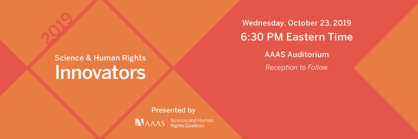 Science and Human Rights Innovators: October 23, 2019 at 6:30 PM in the AAAS Auditorium