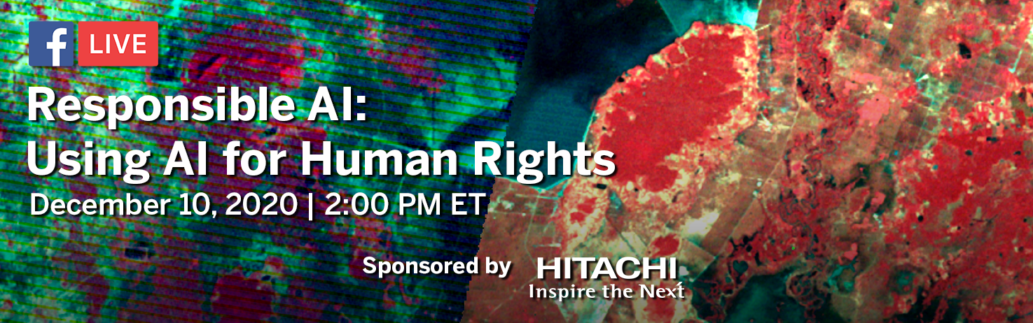 """On December 10, 2020, at 2:00 PM ET, join AAAS for the next installment in the Responsible AI Facebook Live series, """"Using AI for Human Rights Applications."""" Series sponsored by Hitachi."""