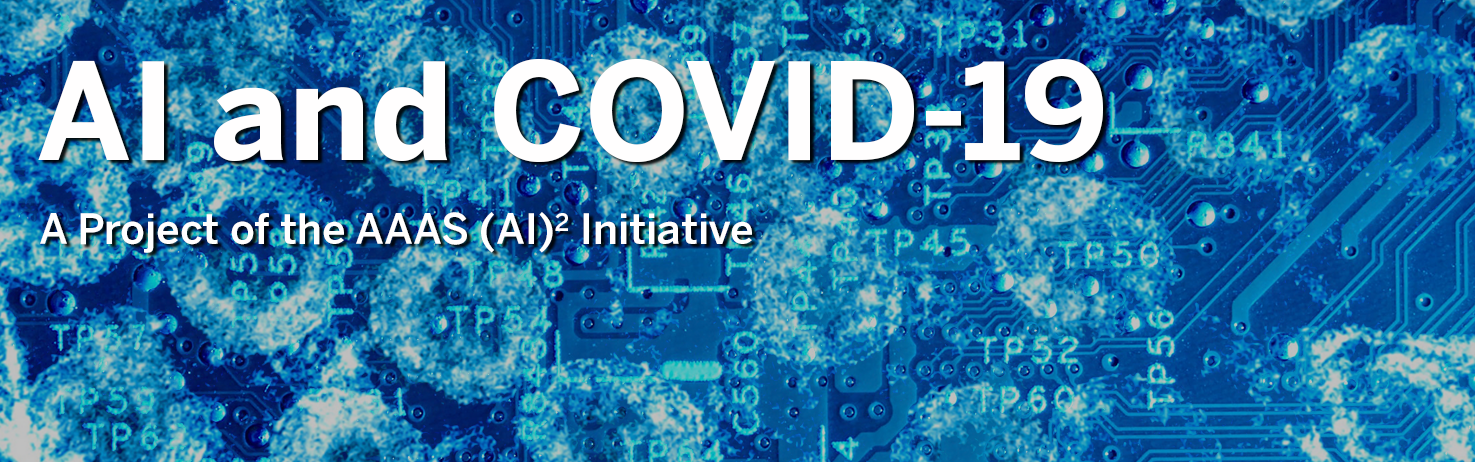 "A blue, artificially colored image of the COVID-19 virus with computer motherboard design on top. Text overlay ""AI and COVID-19: A Project of the AAAS AI^2 Initiative."""