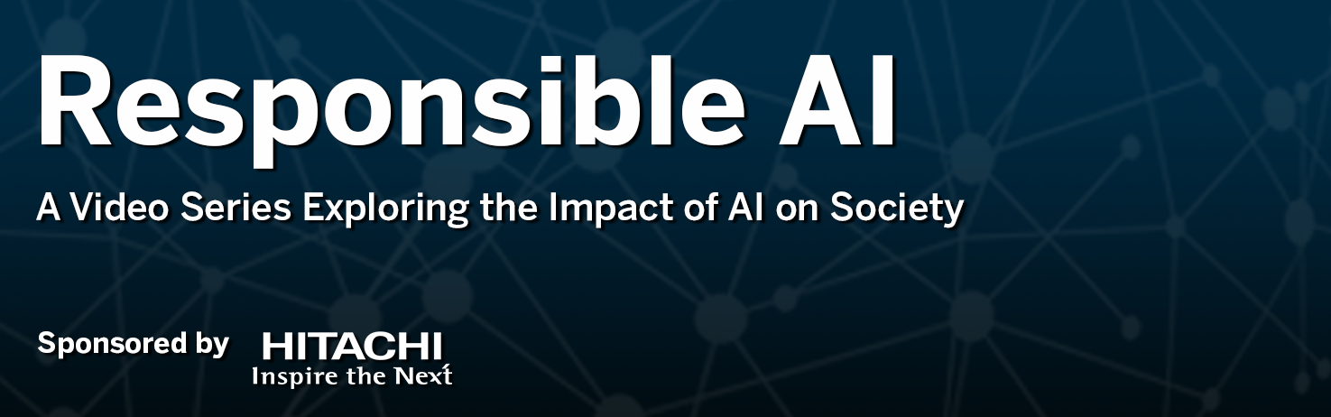 "Dark blue background with an abstract network of nodes. Text overlay ""Responsible AI: A video series exploring the impacts of AI on Society. Sponsored by Hitachi."""