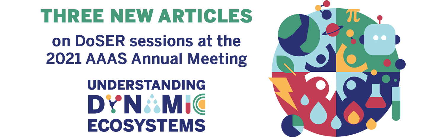 "Banner that says ""Three new articles on DoSER sessions at the 2021 AAAS Annual Meeting"""