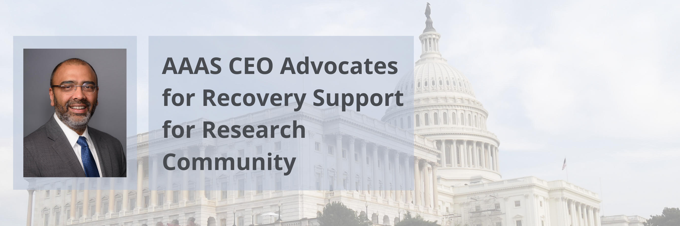 Headshot of Sudip Parikh, Background: Capitol building, Text: AAAS CEO Advocates for Recovery Support for Research Community
