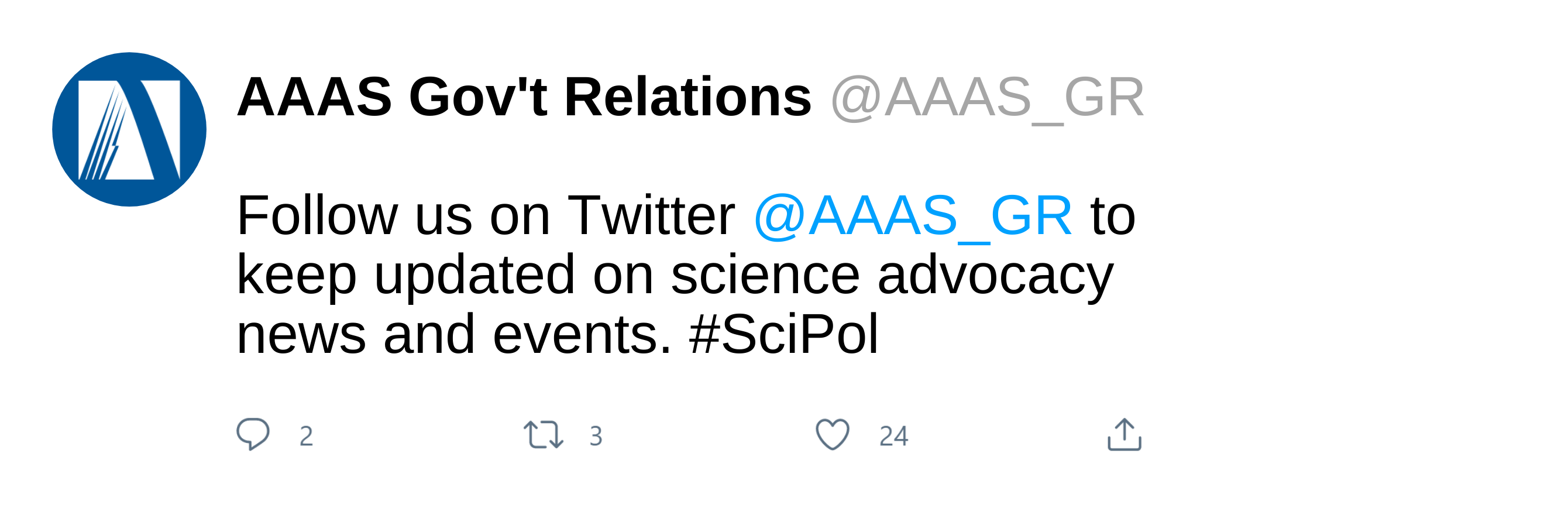 Twitter post with text: Follow us on Twitter @AAAS_GR to keep updated on science advocacy news and events. #SciPol
