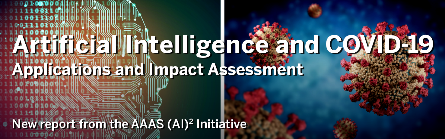 Artificial Intelligence: Applications and Impact Assessment, a new report from the AAAS (AI)^2 Initiative