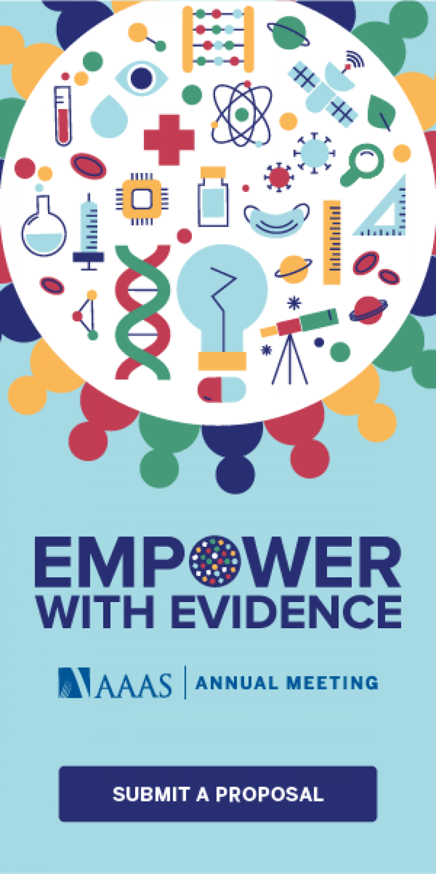 Submit a proposal for the 2022 AAAS Annual Meeting. Theme- Empower With Evidence.