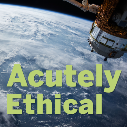 Acutely Ethical