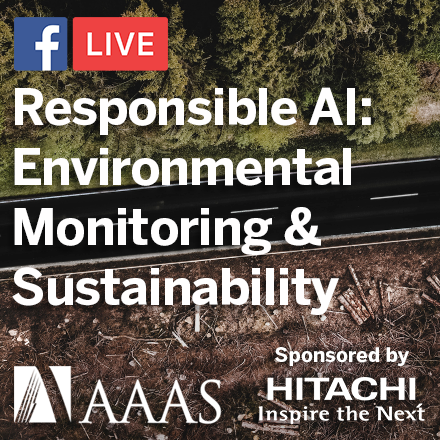 The fourth episode in the 'Responsible AI' Facebook Live series will air October 7, 2020 at 2:00 PM ET on the AAAS and Science Facebook accounts. Sponsored by Hitachi.
