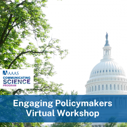 """The U.S. Capitol building with a banner on top saying """"Engaging Policymakers Workshop"""" and the AAAS Communicating Science Program image."""