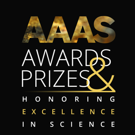 AAAS Awards&Prizes Honoring Excellence in Science